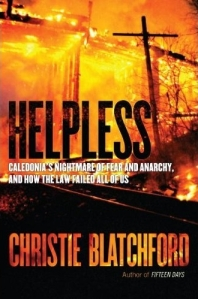 HELPLESS: Caledonia's Nightmare of Fear and Anarchy, and How the Law Failed All of Us, by Christie Blatchford, RELEASE DATE Oct 26/10