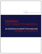 Center for Security Policy report, Oct 2010: Sharia:The Threat to America  (372p, click to download)